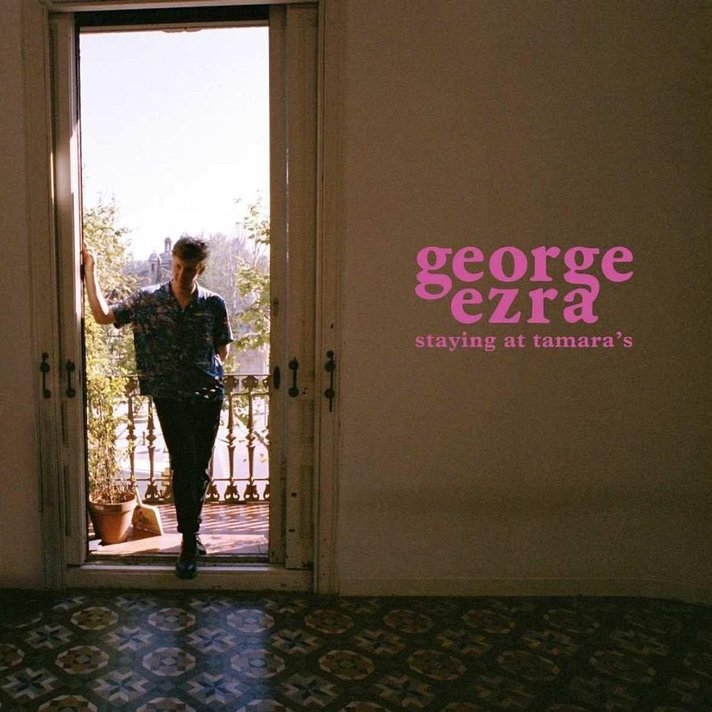 GEORGE EZRA, STAYING AT TAMARA'S /