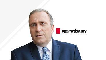 Grzegorz Schetyna - sprawdzamy