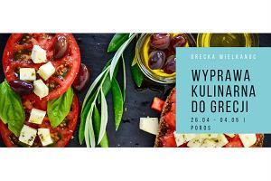 Majówka i Grecka Wielkanoc, czyli Grecka Wyprawa Kulinarna z Kubą Korczakiem