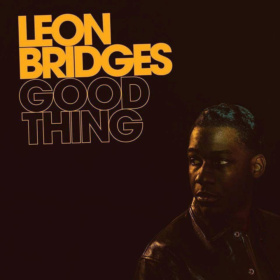LEON BRIDGES, GOOD THING /