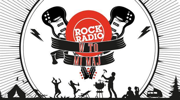 W TO MI MAJ, czyli majówka w Rock Radiu