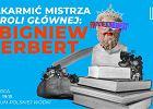Nakarmić Mistrza w WuWu barze - w roli głównej: Zbigniew Herbert