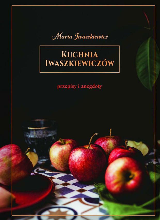 Książka kulinarna 'Kuchnia Iwaszkiewiczów' Marii Iwaszkiewicz