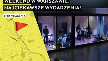 Wydarzenia kulturalne w Warszawie 8-10 września