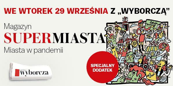 Magazyn 'Supermiasta' we wtorek 29 września z 'Wyborczą'