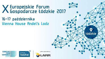 materiały X Europejskiego Forum Gospodarczego - Łódzkie 2017