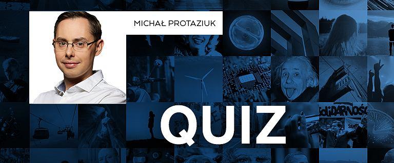 Tym razem redaktor Protaziuk nie miał litości, niektórzy zdobywają w tym quizie 3/10