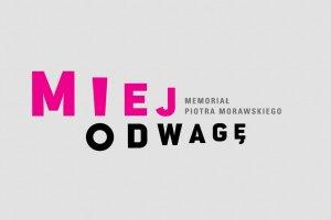 Memoriał ''Miej odwagę!'' im. Piotra Morawskiego. Zagłosuj na najlepszą wyprawę