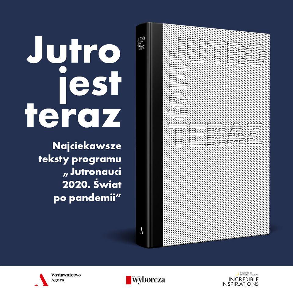 Książka 'Jutro jest teraz' jest już w sprzedaży