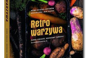 """""""Retrowarzywa"""" Pawła Łukasika i Grzegorza Targosza"""