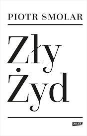 'Zły Żyd' Piotra Smolara (fot. Materiały prasowe)