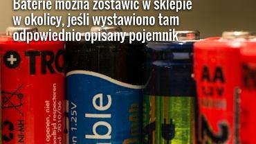 Baterii nie można wyrzucać razem ze zwykłymi śmieciami, bo zawierają toksyczne substancje