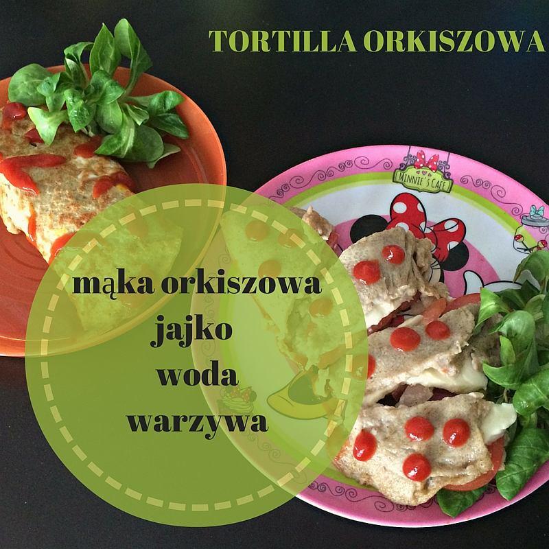 Tortilla orkiszowa - przepis dla dzieci