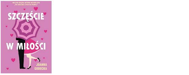 'Szczęście w miłości' Joanna Godecka