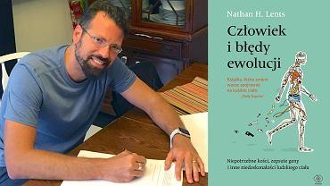 Nathan H. Lents i jego książka 'Człowiek i błędy ewolucji'