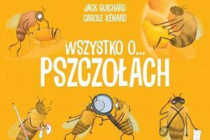 Wszystko o... pszczołach i koniach - mądrze i z humorem dla małych i dużych