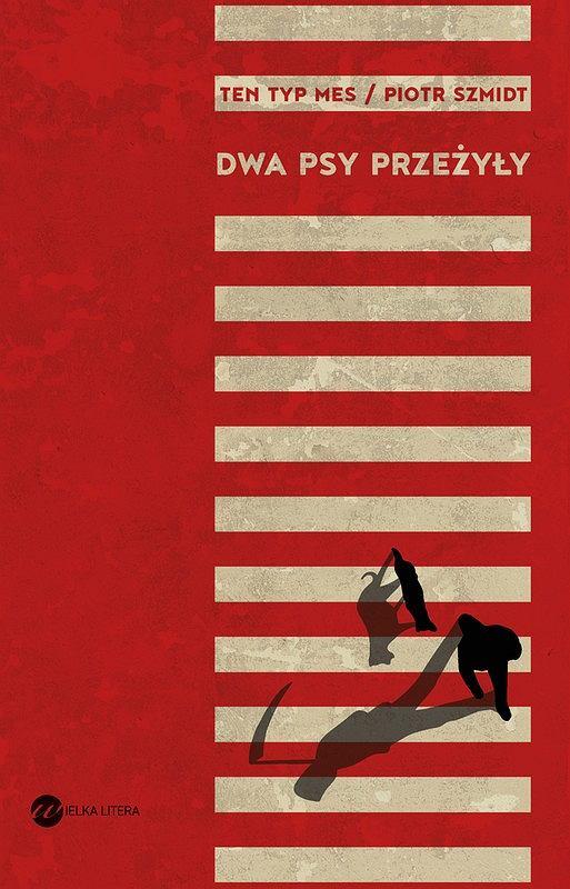 Okładka książki 'Dwa psy przeżyły', Piotr Szmidt / Ten Typ Mes