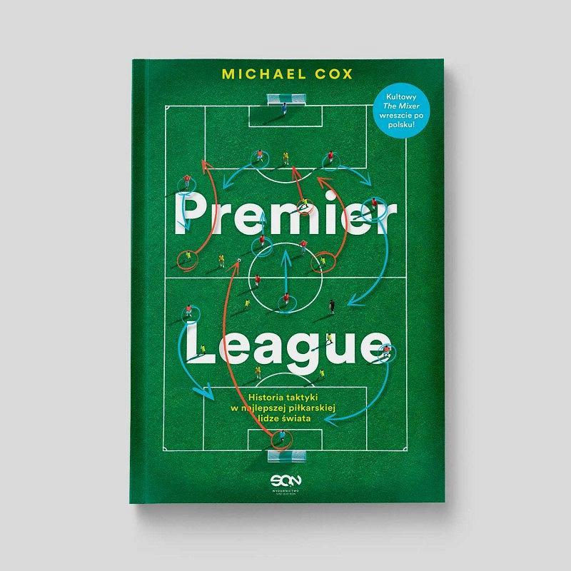 Michael Cox - Premier League. Historia taktyki w najlepszej lidze świata