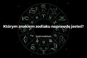 Którym znakiem zodiaku naprawdę jesteś?