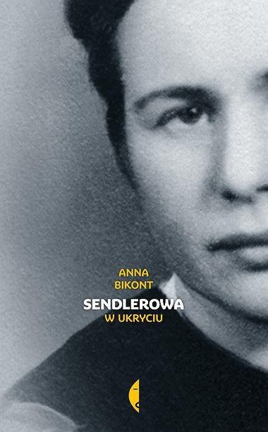 Anna Bikont, 'Sendlerowa w ukryciu', Wydawnictwo Czarne