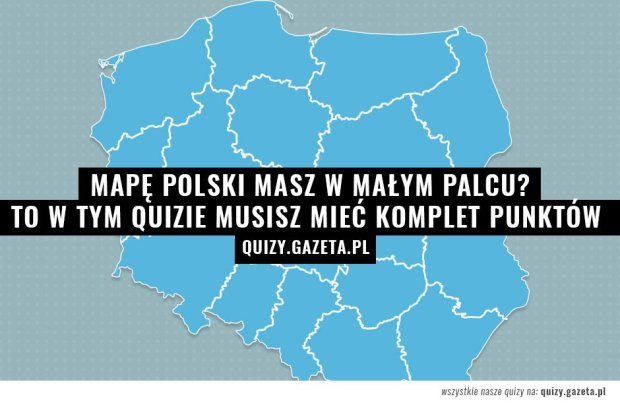 Grafika do quizu: która miejscowość położona jest na terenie tego województwa