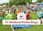 Za nami 10. Weekend Polska Biega! [WYSTARTOWAŁO JUŻ 130 546 BIEGACZY]