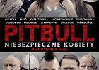 """""""Pitbull. Niebezpieczne kobiety"""". Jest pierwszy plakat nowego filmu Patryka Vegi"""