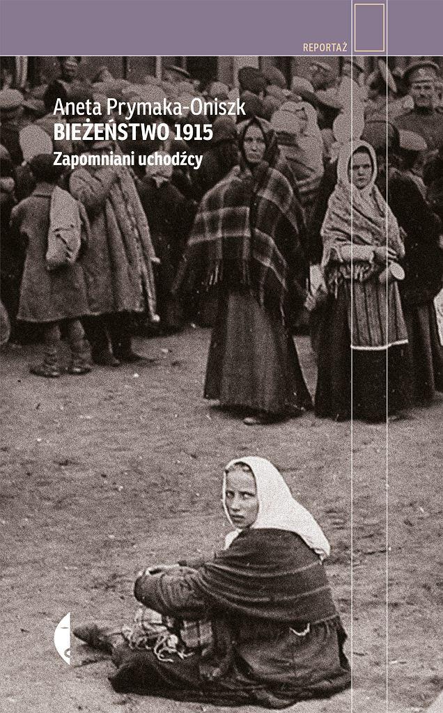 Jedną ze zgłoszonych do nagrody książek jest  'Bieżeństwo 1915' Anety Prymaki-Oniszk
