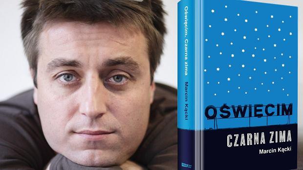 Marcin Kącki, 'Oświęcim. Czarna zima', Wydawnictwo Znak (fot: materiały prasowe)