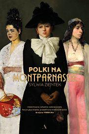 Książka 'Polki na Montparnassie' Sylwii Zientek (fot. Materiały prasowe)