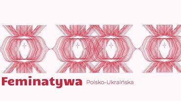 Feminatywa Polsko-Ukraińska. Z perspektywy kobiet