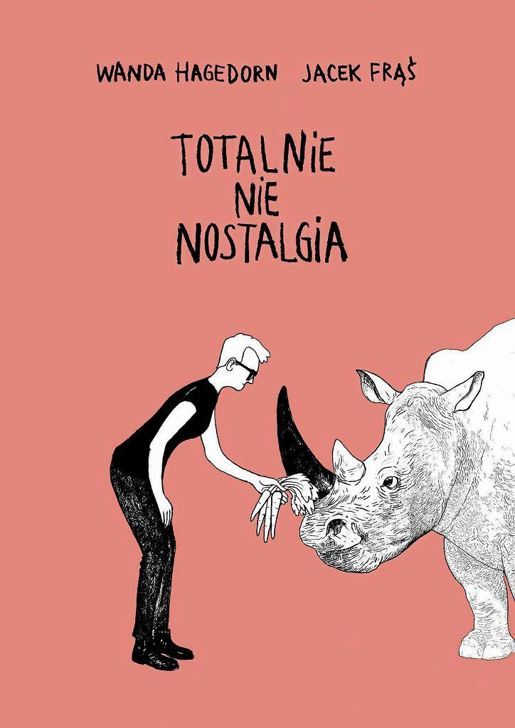 / 'Totalnie nie nostalgia', scenariusz: Wanda Hagedorn, rysunki: Jacek Frąś. Wydawnictwo Komiksowe/Kultura Gniewu