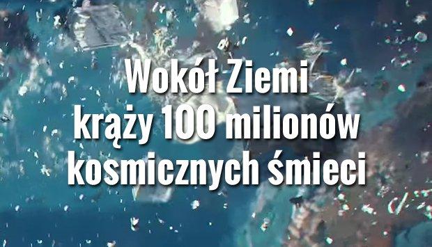Wokół Ziemi krąży 100 milionów śmieci