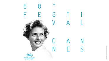 """Plakat 68. festiwalu w Cannes. Ingrid Bergman jest twarzą imprezy, a jej córka Isabella Rossellini - przewodniczącą jury sekcji """"Un Certain Regard"""""""