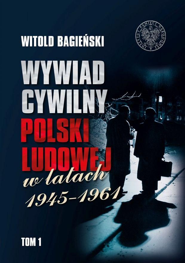 Witold Bagieński, 'Wywiad cywilny Polski Ludowej w latach 1945-1961', Instytut Pamięci Narodowej
