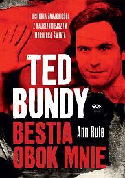 Książka 'Ted Bundy. Bestia obok mnie' Ann Rule, tłumaczenie: Bartosz Czartoryski (fot. Materiały prasowe)