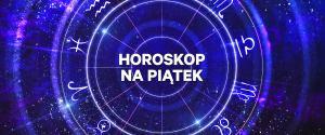Horoskop dzienny - piątek 17 września [Baran, Byk, Bliźnięta, Rak, Lew, Panna, Waga, Skorpion, Strzelec, Koziorożec, Wodnik, Ryby]
