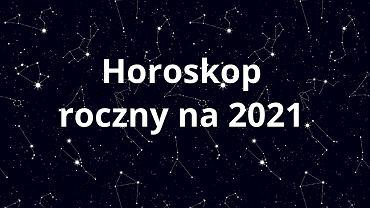 Horoskop na 2021 rok dla wszystkich znaków. Co cię czeka w nowym roku? [Baran, Byk, Bliźnięta, Rak, Lew, Panna, Waga, Skorpion, Strzelec, Koziorożec, Wodnik, Ryby]