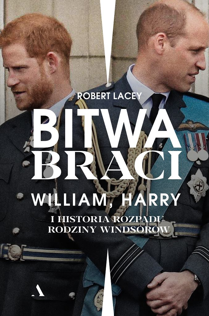 'Bitwa Braci. William, Harry I Historia Rozpadu Rodziny Windsorów' - Robert Lacey