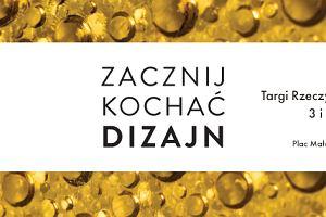 Zacznij kochać dizajn! Wystawa i spotkanie z Beatą Bochińską na Targach Rzeczy Ładnych