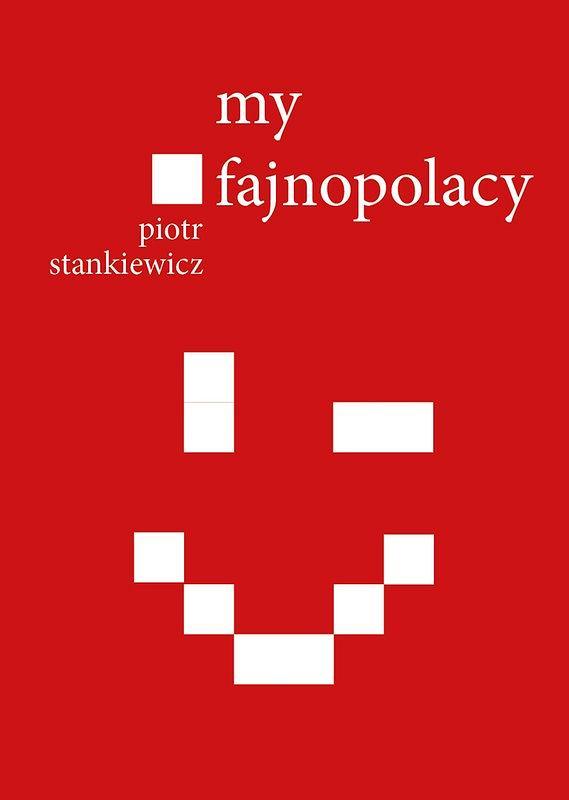 Okładka książki 'My fajnopolacy', Piotr Stankiewicz