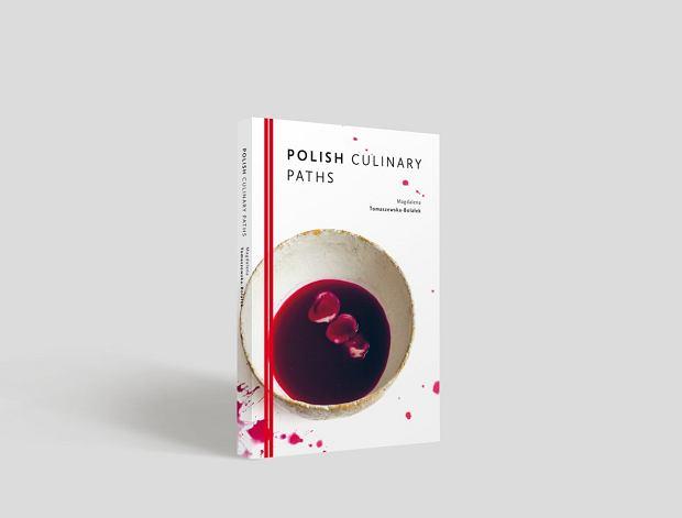 Polish Culinary Paths - edycja angielska, Magdalena Tomaszewska-Bolałek