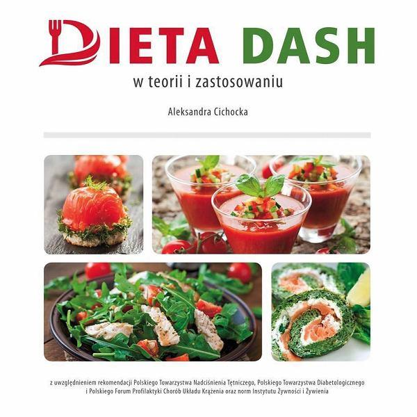 Książka 'Dieta DASH w teorii i zastosowaniu' Aleksandry Cichockiej