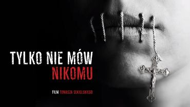 Pierwszy teaser filmu Tomasza Sekielskiego o pedofilii w Kościele 'Tylko nie mów nikomu'