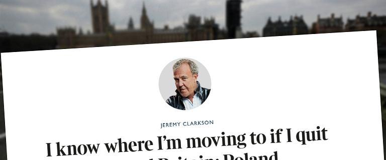 """Clarkson prześmiewczo: """"przeprowadzę się do Polski"""". Prawica w ekstazie"""