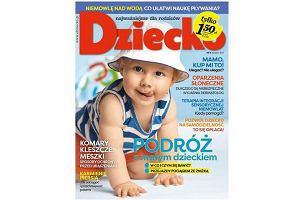 """Nowy numer miesięcznika """"Dziecko"""" w kioskach od 10 lipca!"""