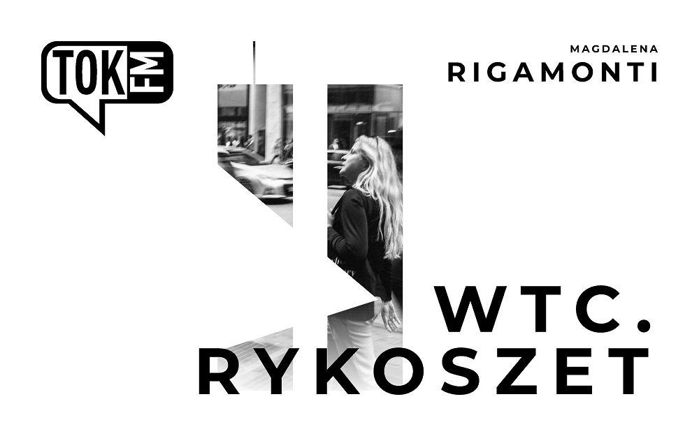 WTC. Rykoszet - podcast Magdaleny Rigamonti to cykl rozmów o zamachach z 11 września i ranach, które po nim zostały