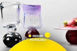 """Jak polskie marki odczarowują """"kryształy"""" znane z PRL-u. O wyjątkowym szkle nie tylko na stół"""
