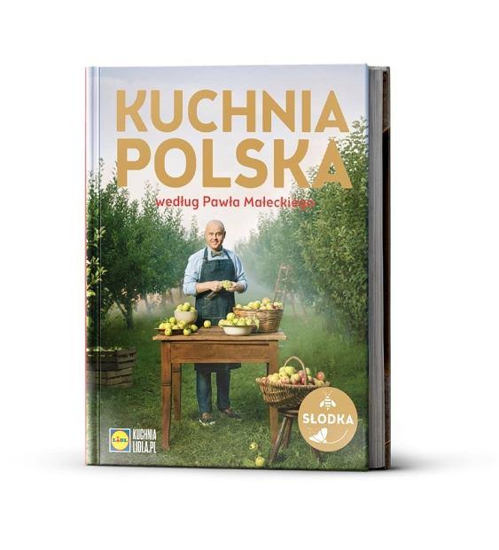 Słodka niespodzianka od Lidla - Kuchnia Polska według Pawła Małeckiego