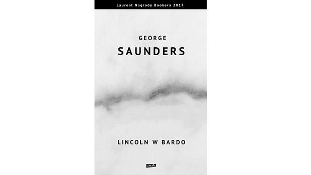 'Lincoln w Bardo', George Saunders, przeł. Michał Kłobukowski, Znak, Kraków